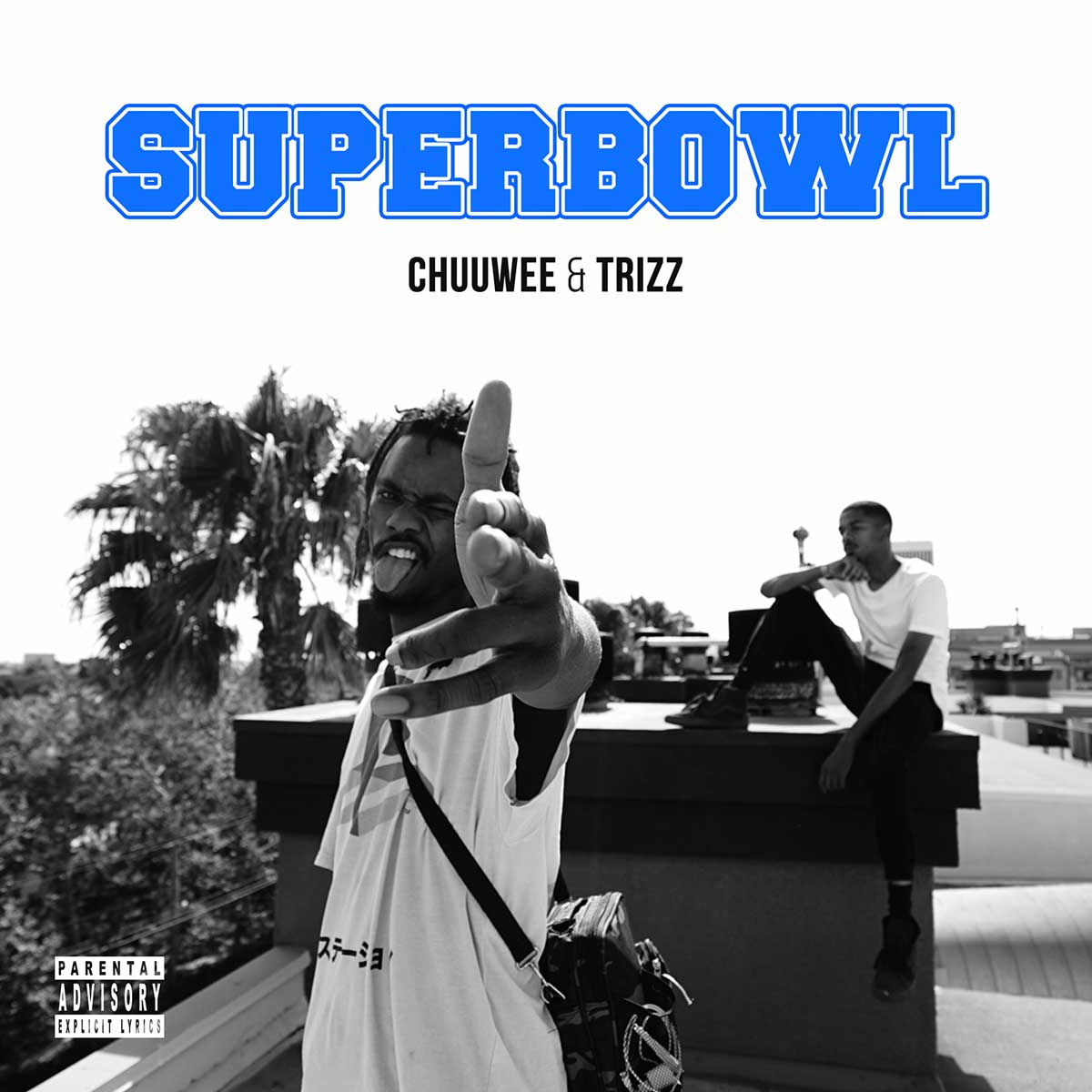 Chuuwee & Trizz - Superbowl